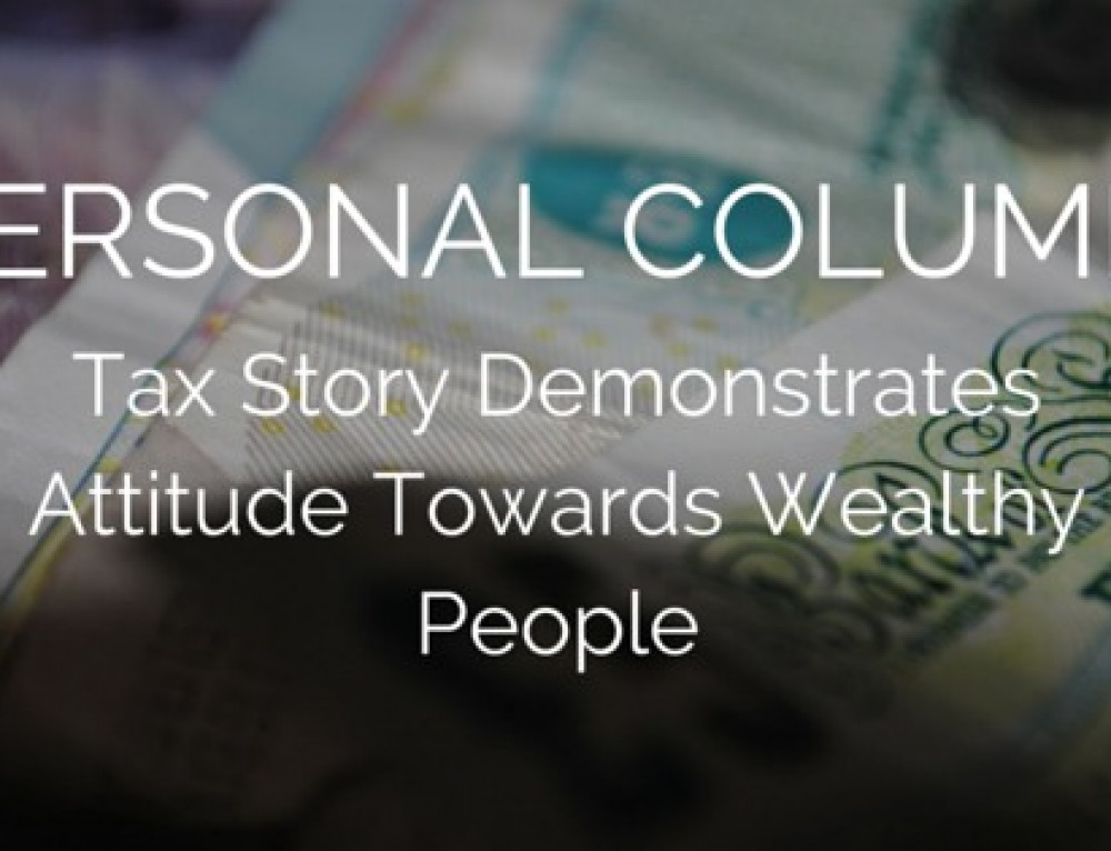 Personal Column: Tax Story Demonstrates Attitude Towards Wealthy People