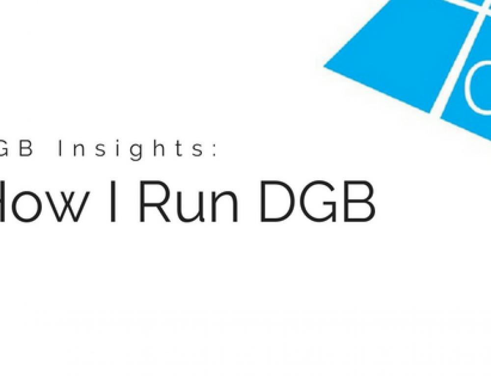 DGB Insights: How I Run DGB