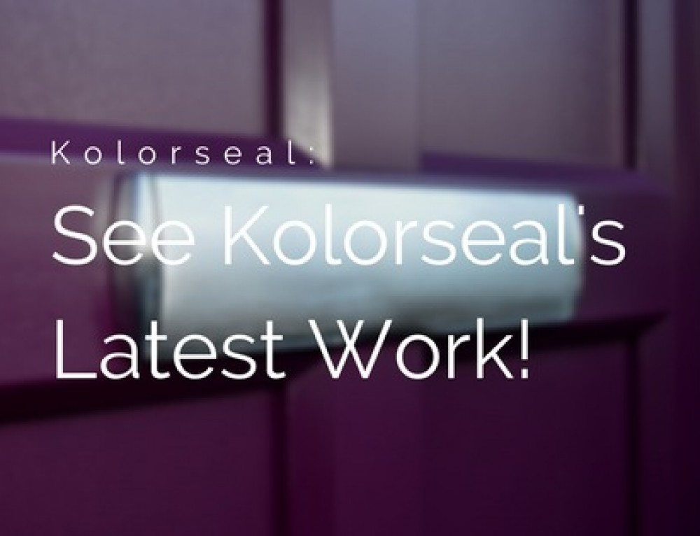 Check Out Some Of Kolorseal's Latest Work!