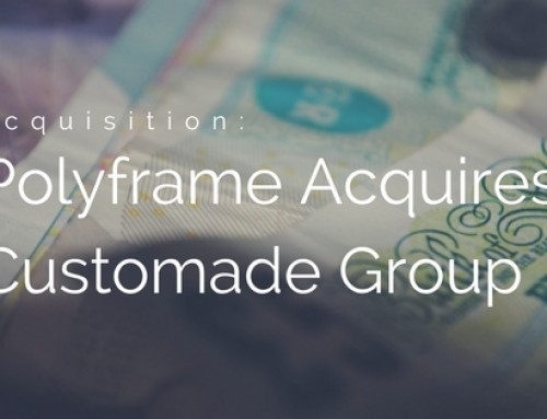 Polyframe Announce Acquisition And Merger With Customade Group Limited (Customade)