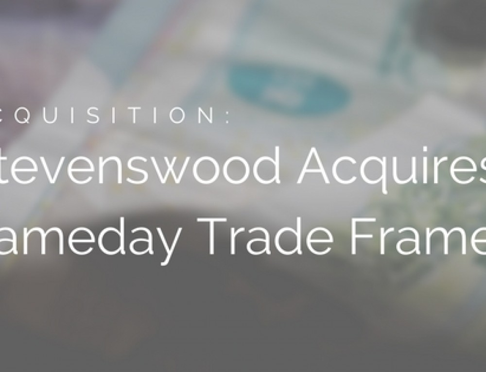 Stevenswood Continues National Growth Strategy And Acquires Sameday Trade Frames