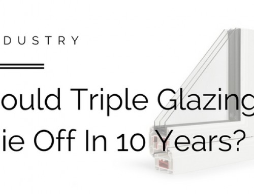 Could Triple Glazing Die Off In The Next Ten Years?