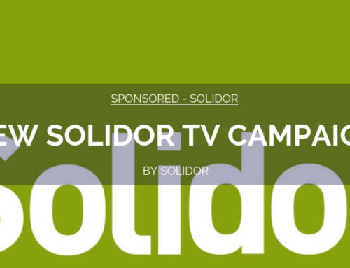 New Solidor TV Campaign – Changing The Consumer Perception Of Our Industry