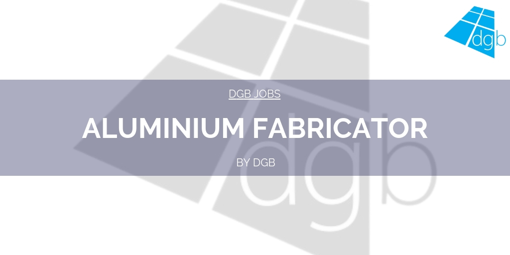 DGB Jobs: Aluminium Production Manager - Double Glazing Blogger