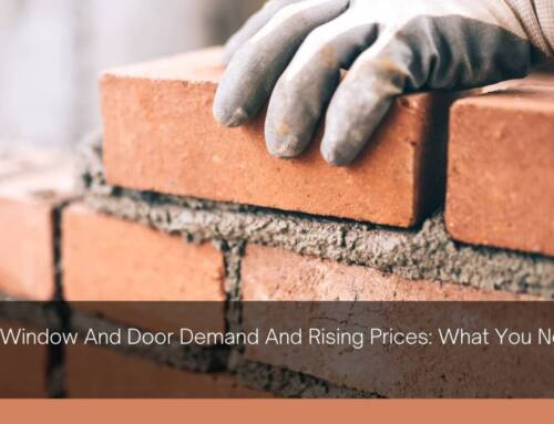 Record Window And Door Demand And Rising Prices: What You Need To Know
