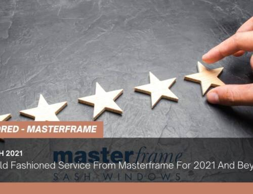 Good Old Fashioned Service From Masterframe For 2021 And Beyond