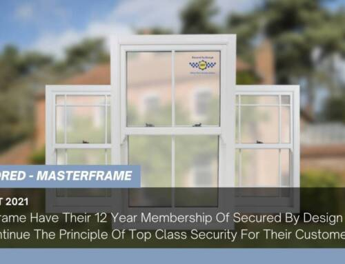 Masterframe Have Their 12 Year Membership Of Secured By Design Renewed And Continue The Principle Of Top Class Security For Their Customers