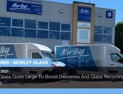 Morley Glass Goes Large To Boost Deliveries And Glass Recycling Volumes