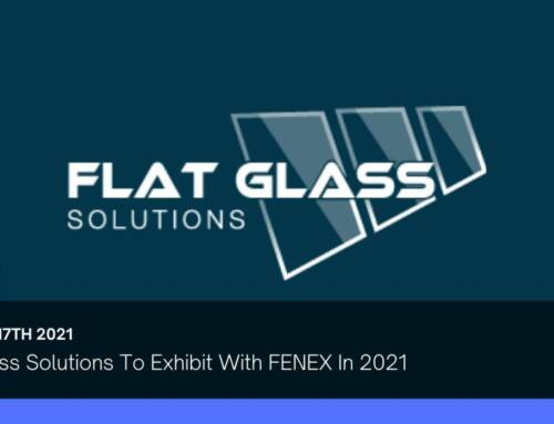 Flat Glass Solutions To Exhibit With FENEX In 2021